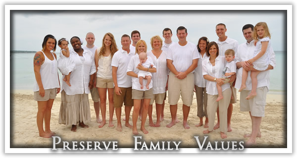 Preserve Family Values.